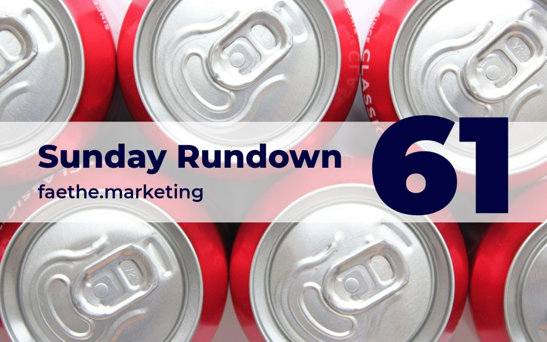 Sunday Rundown #61 – New Coca-Cola campaign